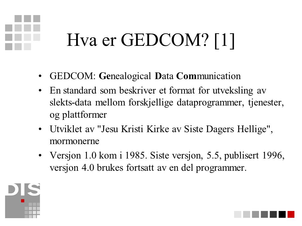 Hva er GEDCOM [1] GEDCOM: Genealogical Data Communication